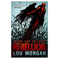 Blood and Feathers: Rebellion (BOK)