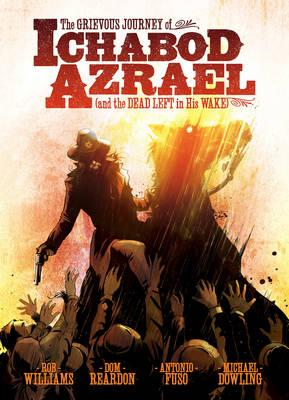 Grievous Journey of Ichabod Azrael (and the Dead Left in His (BOK)
