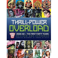 Thrill-Power Overload: Forty Years of 2000 AD (BOK)