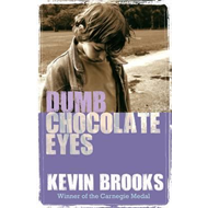 Dumb Chocolate Eyes (BOK)
