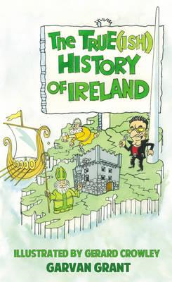 Trueish History of Ireland (BOK)