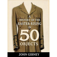 History of the Easter Rising in 50 Objects (BOK)