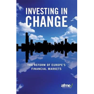 Investing in Change: The Reform of Europe's Financial Markets (BOK)