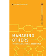 Managing Others: The Organisational Essentials: Your Guide to Getting it Right (BOK)