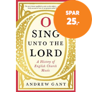 Produktbilde for O Sing unto the Lord - A History of English Church Music (BOK)