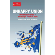 Unhappy Union: How the Euro crisis- And Europe - Can be Fixed (BOK)