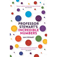 Professor Stewart's Incredible Numbers (BOK)