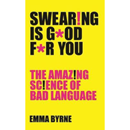 Swearing Is Good For You (BOK)