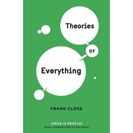 Theories of Everything: Ideas in Profile (BOK)