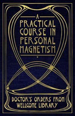 Practical Course in Personal Magnetism (BOK)
