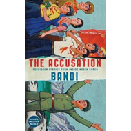 The accusation - forbidden stories from inside North Korea (BOK)