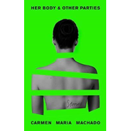 Her Body And Other Parties (BOK)