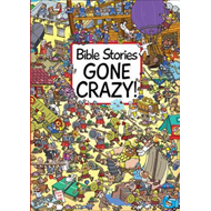 Bible Stories Gone Crazy! (BOK)