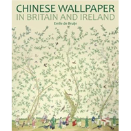 Chinese Wallpaper in Britain and Ireland (BOK)