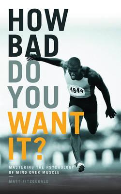 How Bad Do You Want It? (BOK)