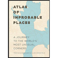 Atlas of Improbable Places (BOK)