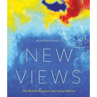 New Views: The World Mapped Like Never Before (BOK)