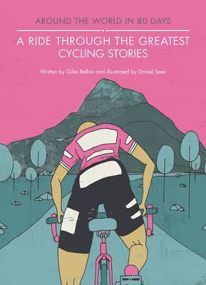 Ride Through the Greatest Cycling Stories (BOK)