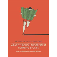 Race Through the Greatest Running Stories (BOK)