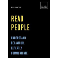 Read People: Understand behaviour. Expertly communicate. (BOK)