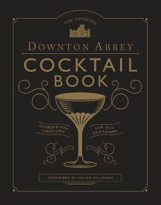 The Official Downton Abbey Cocktail Book (BOK)
