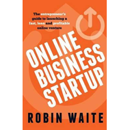 Online Business Startup - The Entrepreneur's Guide to Launch (BOK)