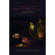 Civilians and War in Europe 1618-1815 (BOK)