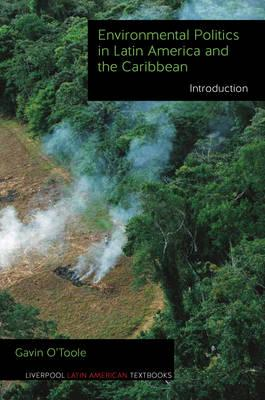 Environmental Politics in Latin America and the Caribbean: Introduction (BOK)