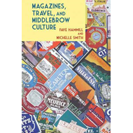 Magazines, Travel, and Middlebrow Culture (BOK)
