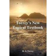 Torrey's New Topical Textbook (BOK)
