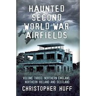 Haunted Second World War Airfields (BOK)