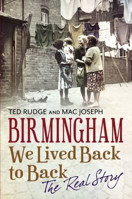 Birmingham We Lived Back to Back - The Real Story (BOK)