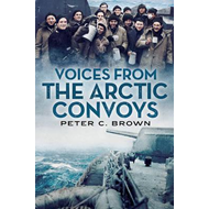 Voices from the Arctic Convoys (BOK)