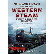 Last Days of Western Steam from the Bill Reed Collection (BOK)