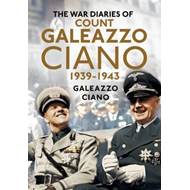 War Diaries of Count Galeazzo Ciano 1939-43 (BOK)
