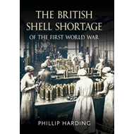 British Shell Shortage of the First World War (BOK)