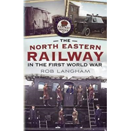 North Eastern Railway in the First World War (BOK)