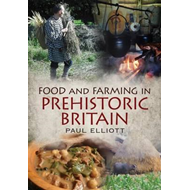 Food and Farming in Prehistoric Britain (BOK)