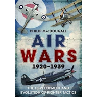 Air Wars 1920-1939: The Development and Evolution of Fighter (BOK)