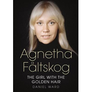 Agnetha Faltskog the Girl with the Golden Hair (BOK)