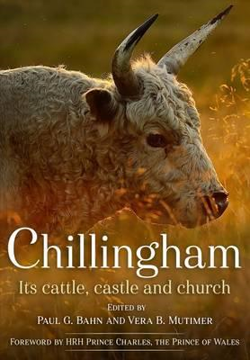 Chillingham: Its Cattle, Castle and Church (BOK)