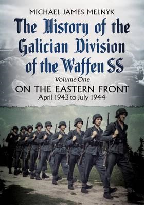 History of the Galician Division of the Waffen SS: On the Ea (BOK)