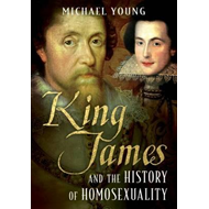 King James and the History of Homosexuality (BOK)