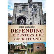 Defending Leicestershire and Rutland (BOK)
