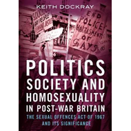 Politics, Society and Homosexuality in Post-War Britain (BOK)
