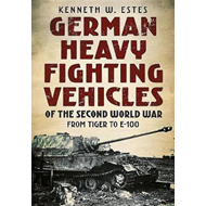German Heavy Fighting Vehicles of the Second World War (BOK)