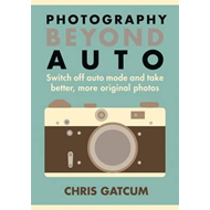Photography Beyond Auto (BOK)
