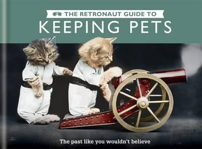 Retronaut Guide to Keeping Pets (BOK)