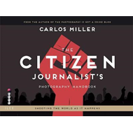 Citizen Journalist's Photography Handbook (BOK)
