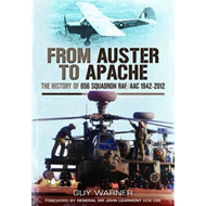 From Auster to Apache: The History of 656 Squadron RAF/AAC 1942-2012 (BOK)